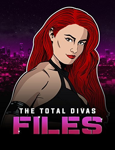 The Total Divas Files: Season 1