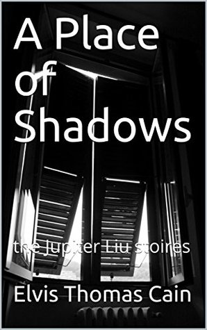 A Place of Shadows: the Jupiter Liu stoires