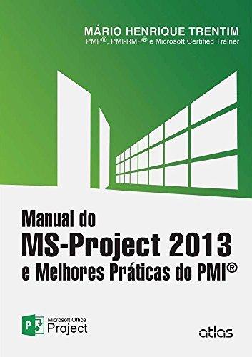 Manual do MS-Project 2013 e Melhores Práticas do PMI