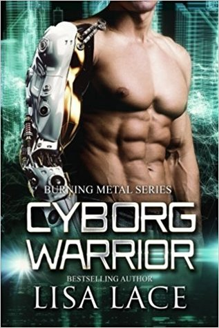 Cyborg Warrior by Lisa Lace