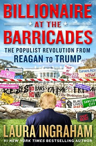 Billionaire at the Barricades: The Populists vs. The Establishment from Reagan to Trump