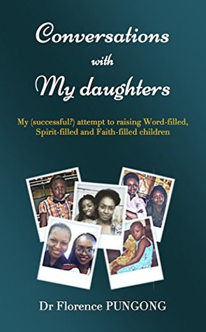 Conversations with my daughters: My (successful?) attempt to raising Word-filled, Spirit-filled and Faith-filled children