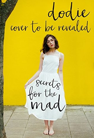 88756fe5393 Secrets for the Mad by Dodie Clark