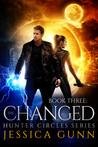 The Changed  (Hunter Circles, #3)