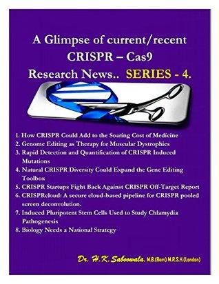 """A Glimpse of Recent/Current CRISPR Cas-9 Research News."" SERIES- 4."