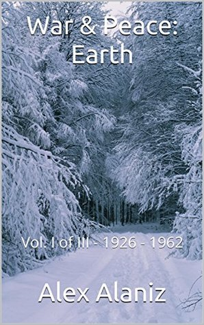 War & Peace:Earth: Vol. I of III - 1926 - 1962
