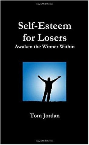 Self-Esteem for Losers