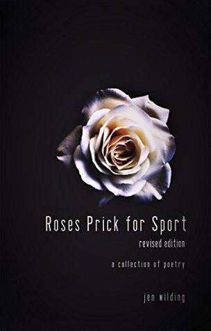 Roses Prick for Sport: Revised Edition