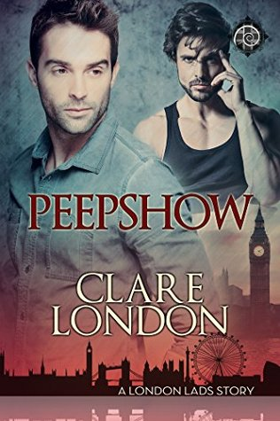Recent Release Review: Peepshow (London Lads #4) by Clare London