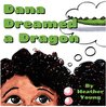 Dana Dreamed a Dragon