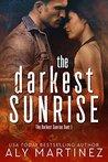 The Darkest Sunrise by Aly Martinez