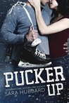 Pucker Up by Sara Hubbard
