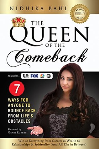The Queen of the Comeback: 7 Ways for Anyone to Bounce Back from Life's Obstacles - Win at Everything from Careers & Wealth to Relationships & Spirituality