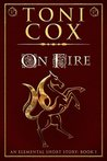 On Fire (Elemental Short Stories Book, #1)