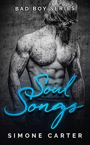 Bad Boy Series Soul Songs (Bad Boy Romance Book 2) by Simone Carter