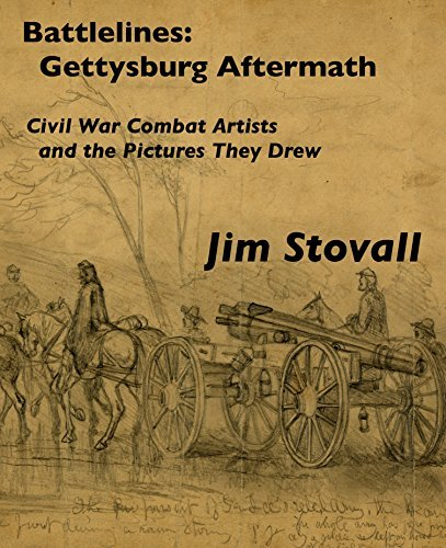 Battlelines: Gettysburg Aftermath: Civil War Combat Artists and the Pictures They Drew