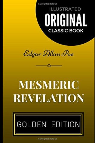 Mesmeric Revelation: By Edgar Allan Poe - Illustrated