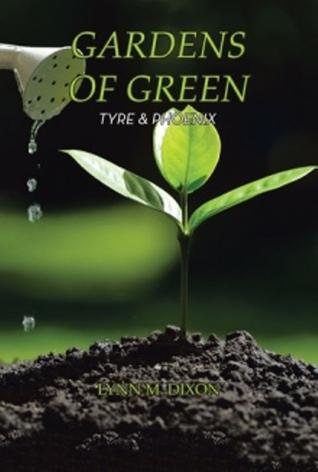 Gardens of Green: Tyre & Phoenix