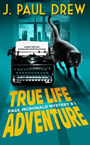 True-Life Adventure (Paul MacDonald, #1)