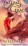 Fallen to Grace by A.J. Flowers