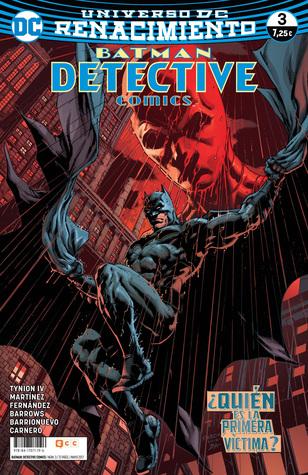 Batman: Detective Comics, núm. 03 — ¿Quién es la primera víctima? (Batman: Detective Comics Renacimiento, #3)