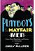 Playboys and Mayfair Men by Angus McLaren