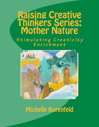 Raising Creative Thinkers Series: Mother Nature: S...