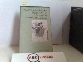 Wagner, Verdi: Geschichte einer Unbeziehung