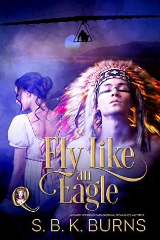 Fly Like An Eagle by S.B.K. Burns