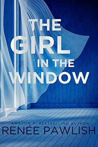 The girl in the window by renee pawlish reviews for Window quotes goodreads