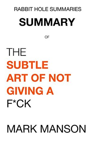 A Summary of The Subtle Art of Not Giving a F*ck