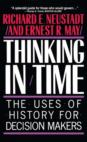 Thinking in Time by Richard E. Neustadt