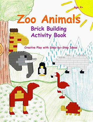 Zoo Animals - Brick Building Activity Book: Let your little builders practice their fine motor skills and learn key concepts like colors, shapes, numbers and more.