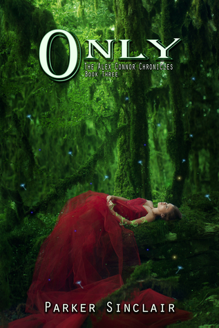 Only (Alex Conner Chronicles, #3)