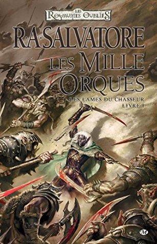 Les Mille Orques: Les Lames du Chasseur, T1