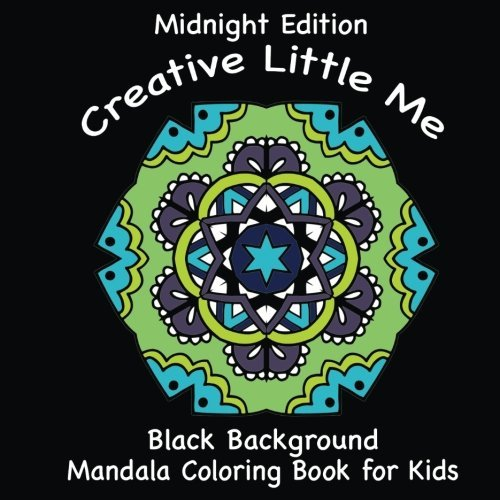 Midnight Edition Creative Little Me: Black Background Coloring Book for Kids: Volume 3 (Coloring Books for Children)