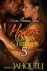 Homies, Lovers & Friends 5 by Jahquel J.