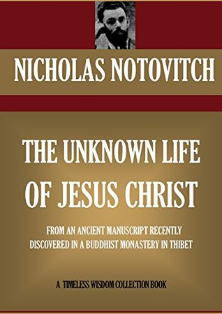 THE UNKNOWN LIFE OF JESUS CHRIST (Timeless Wisdom Collection Book 686)