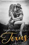 Leven als prinses in Texas by Debora Elisabeth