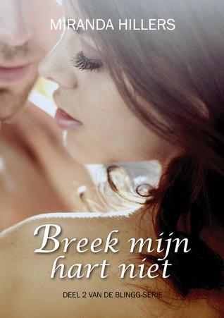 Breek mijn hart niet (Blingg#2) by Miranda Hillers