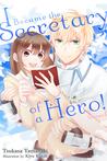 I Became the Secretary of a Hero! by Tsukasa Yamazaki