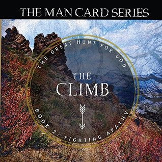The Climb: Book 2: Fighting Apathy (The Man Card Series) (Volume 1)