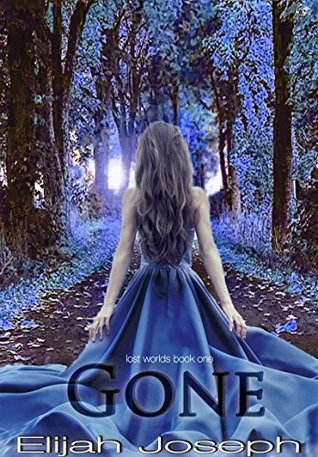 Gone (Lost Worlds Book 1)
