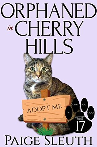 Orphaned in Cherry Hills (Cozy Cat Caper Mystery #17)