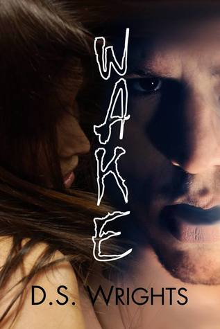 Wake by D.S. Wrights