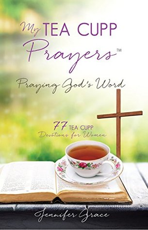 The Book: My TEA CUPP Prayers