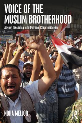 Voice of the Muslim Brotherhood: Da'wa, Discourse, and Political Communication