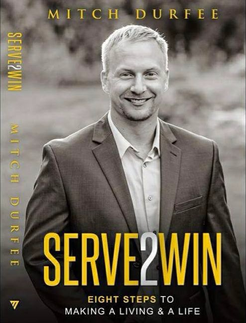 Serve 2 Win: Eight Steps to Making a Living & a Life