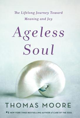 Ageless Soul: Living a Full Life with Joy and Purpose