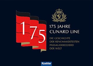 175 Jahre Cunard Line: Die Geschichte der renommiertesten Passagierreederei der Welt